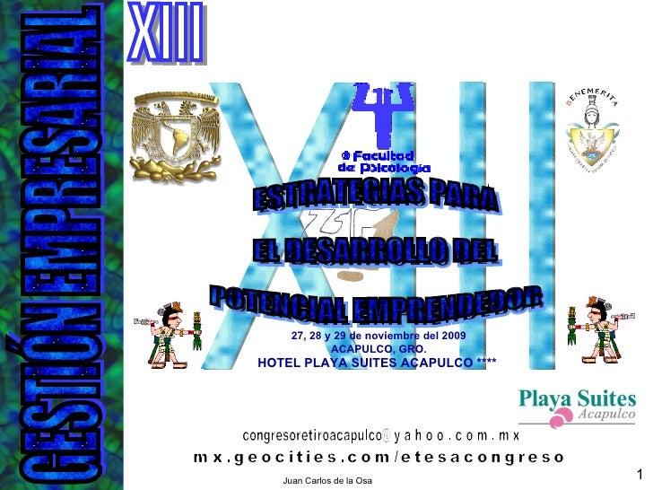 XIII GESTIÓN EMPRESARIAL XIII CONGRESO NACIONAL DE  CAPACITACIÓN  INTEGRAL Y DE  RECURSOS HUMANOS 27, 28 y 29 de noviembre...