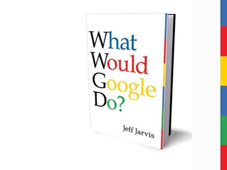 ¿Que haria google? Jeff Jarvis