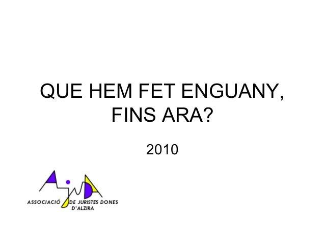 QUE HEM FET ENGUANY, FINS ARA? 2010