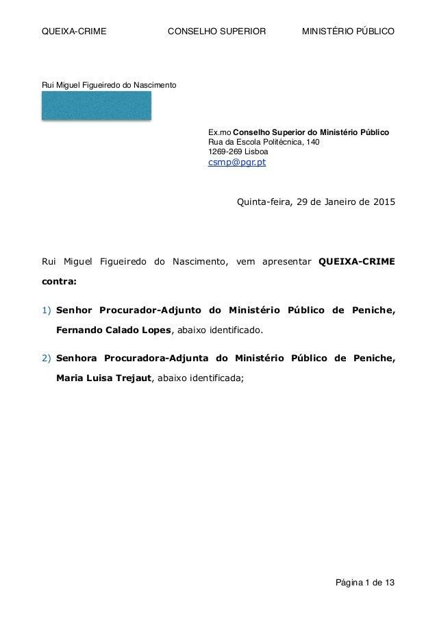 QUEIXA-CRIME CONSELHO SUPERIOR MINISTÉRIO PÚBLICO ! ! ! ! Rui Miguel Figueiredo do Nascimento! Urbanização do Vale Vite! B...