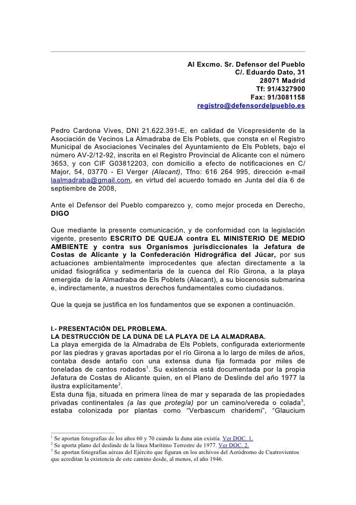 Al Excmo. Sr. Defensor del Pueblo                                                                       C/. Eduardo Dato, ...