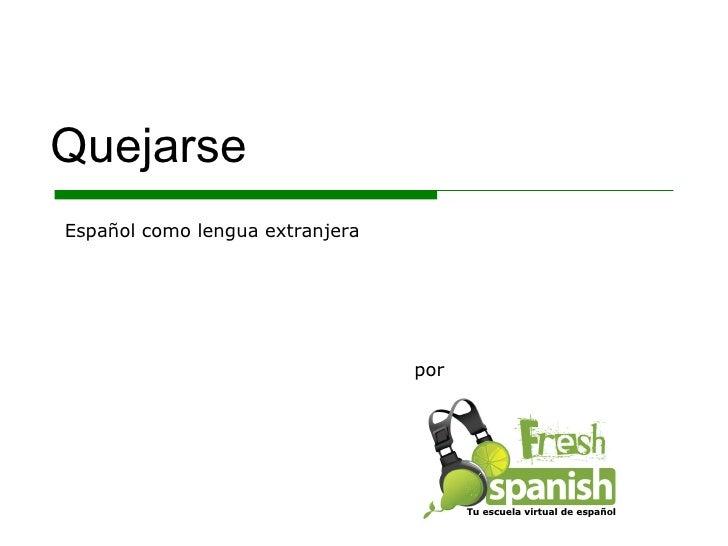Quejarse por Español como lengua extranjera Tu escuela virtual de español