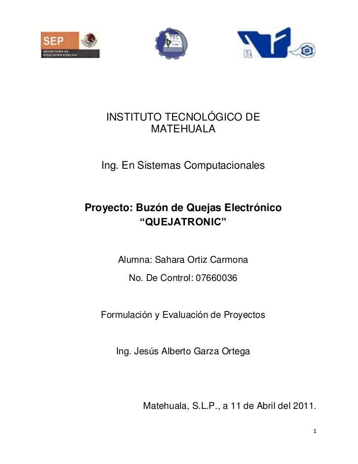 INSTITUTO TECNOLÓGICO DE            MATEHUALA   Ing. En Sistemas ComputacionalesProyecto: Buzón de Quejas Electrónico     ...