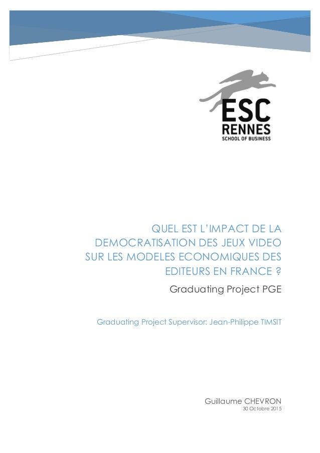 QUEL EST L'IMPACT DE LA DEMOCRATISATION DES JEUX VIDEO SUR LES MODELES ECONOMIQUES DES EDITEURS EN FRANCE ? Graduating Pro...