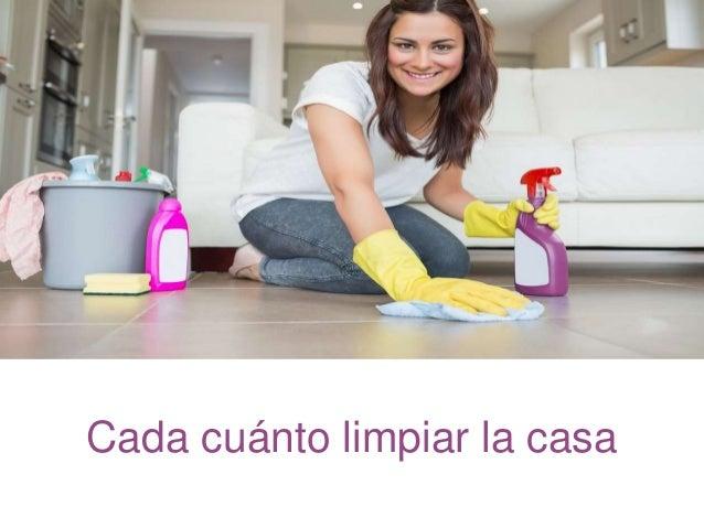 Cada cuánto limpiar la casa