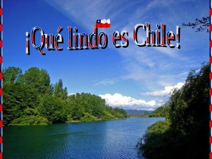 ¡Qué lindo es Chile!