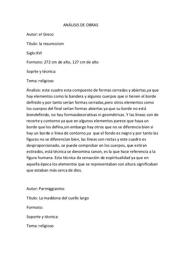 ANÁLISIS DE OBRASAutor: el GrecoTítulo: la resureccionSiglo:XVIFormato: 272 cm de alto, 127 cm de altoSoprte y técnica:Tem...