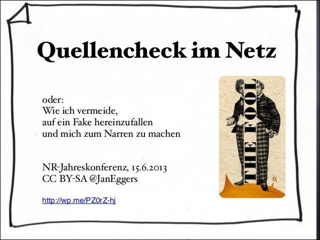 Quellencheck im Netzoder: Wie ich vermeide,auf ein Fake hereinzufallenund mich zum Narren zu machenNR-Jahreskonferenz, 15....