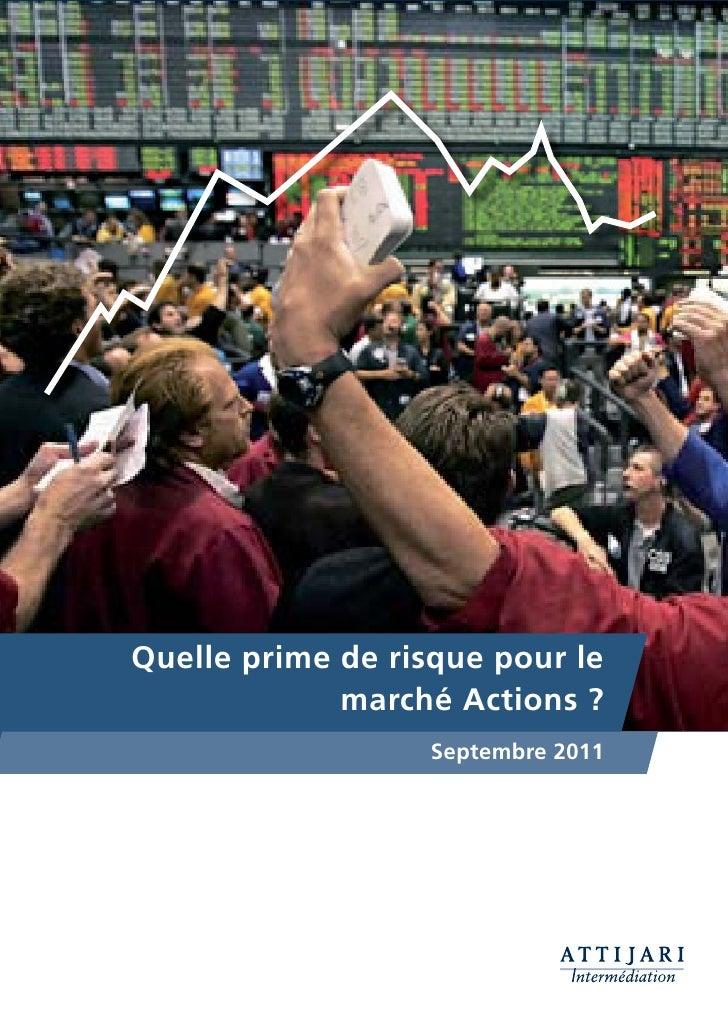 Quelle prime de risque pour le             marché Actions ?                   Septembre 2011