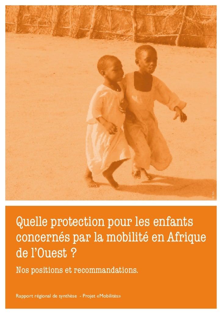 © TdhQuelle protection pour les enfantsconcernés par la mobilité en Afriquede l'Ouest ?Nos positions et recommandations.Ra...