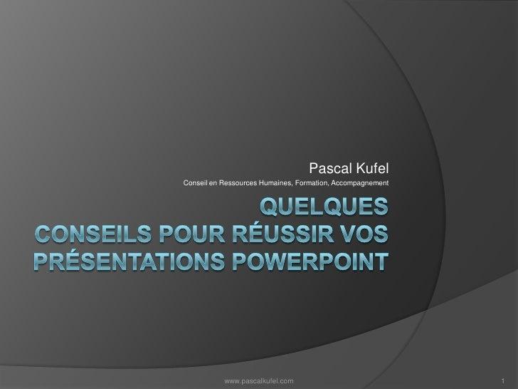 Quelques conseils pour réussir vos présentations powerpoint