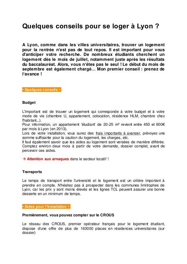 Quelques conseils pour se loger à Lyon ? A Lyon, comme dans les villes universitaires, trouver un logement pour la rentrée...