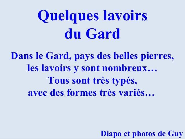 Quelques lavoirs du Gard Dans le Gard, pays des belles pierres, les lavoirs y sont nombreux… Tous sont très typés, avec de...