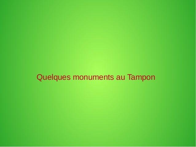 Quelques monuments au Tampon