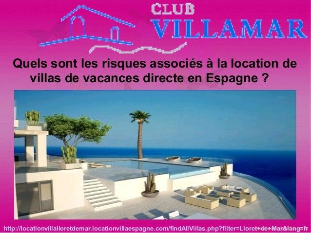 Quels sont les risques associés à la location de villas de vacances directe en Espagne ? http://locationvillalloretdemar.l...