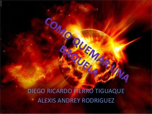 DIEGO RICARDO FIERRO TIGUAQUE ALEXIS ANDREY RODRIGUEZ