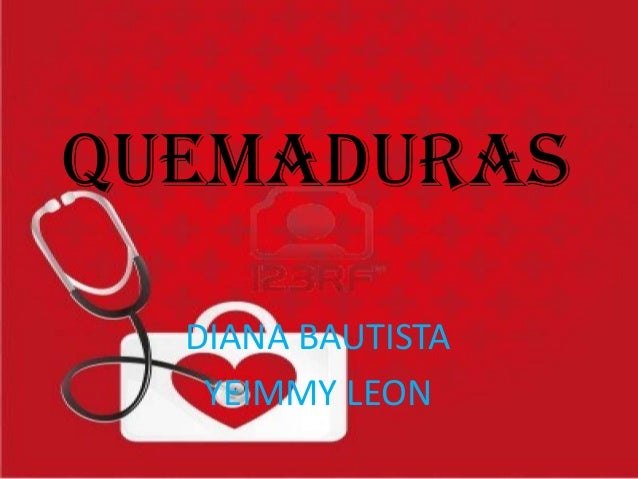 QUEMADURASDIANA BAUTISTAYEIMMY LEON