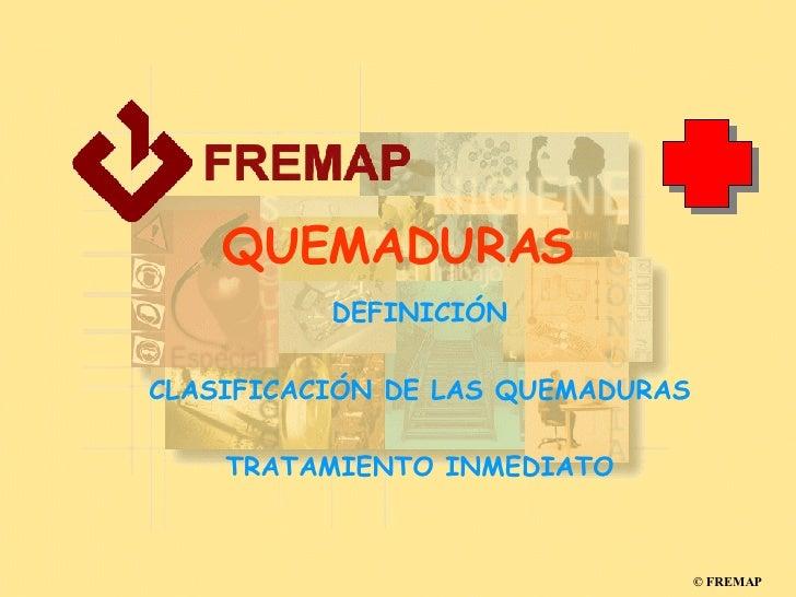 QUEMADURAS DEFINICIÓN CLASIFICACIÓN DE LAS QUEMADURAS TRATAMIENTO INMEDIATO