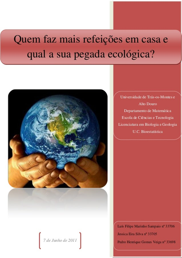 Quem faz mais refeições em casa e qual a sua pegada ecológica?  Universidade de Trás-os-Montes e Alto Douro Departamento d...