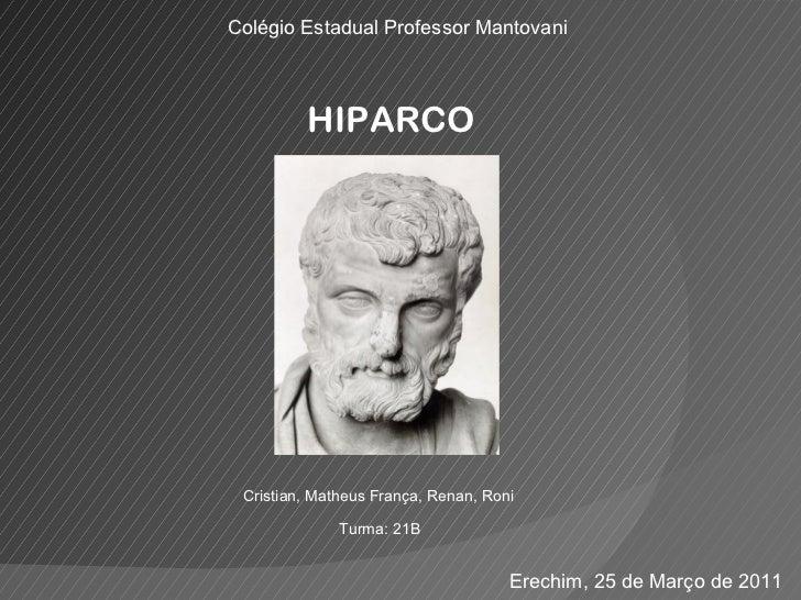 HIPARCO Colégio Estadual Professor Mantovani Cristian, Matheus França, Renan, Roni Turma: 21B Erechim, 25 de Março de 2011