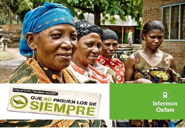 """OBJETIVO """"ROBIN HOOD"""" Que no paguen los de siempre © Pablo Tosco / Intermón Oxfam"""