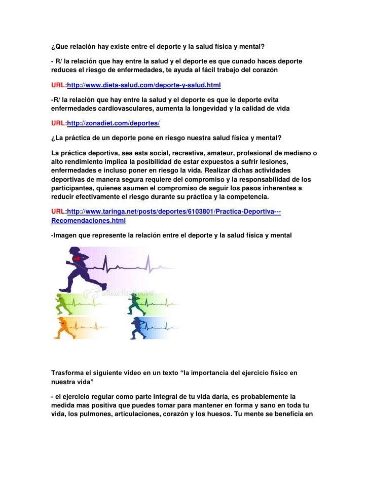 ¿Que relación hay existe entre el deporte y la salud física y mental?- R/ la relación que hay entre la salud y el deporte ...