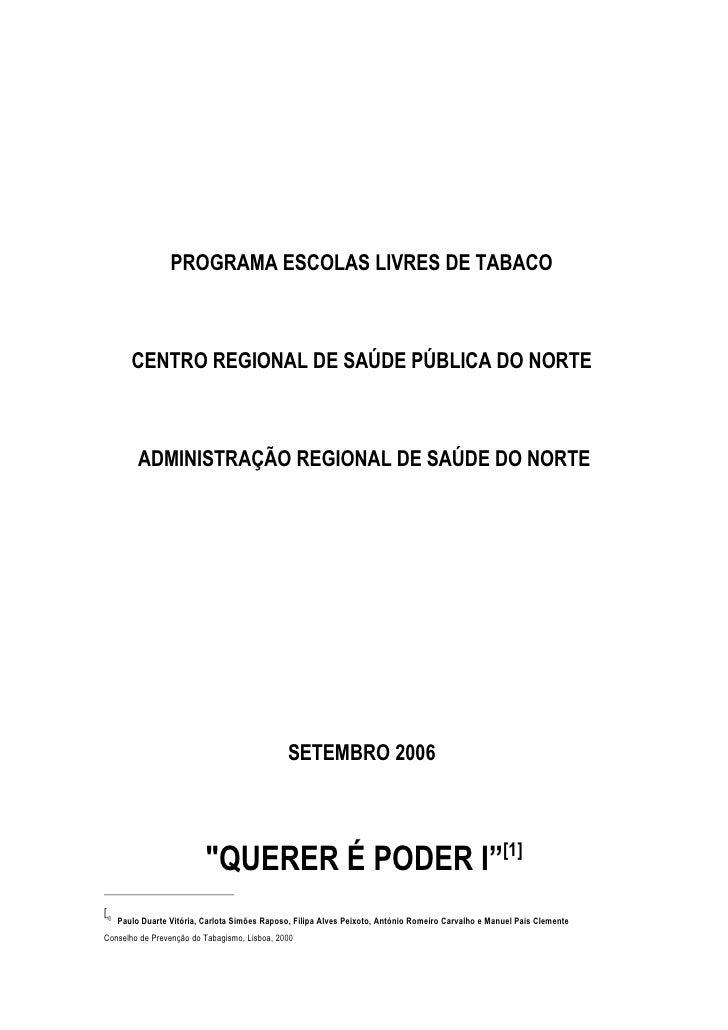 PROGRAMA ESCOLAS LIVRES DE TABACO             CENTRO REGIONAL DE SAÚDE PÚBLICA DO NORTE               ADMINISTRAÇÃO REGION...