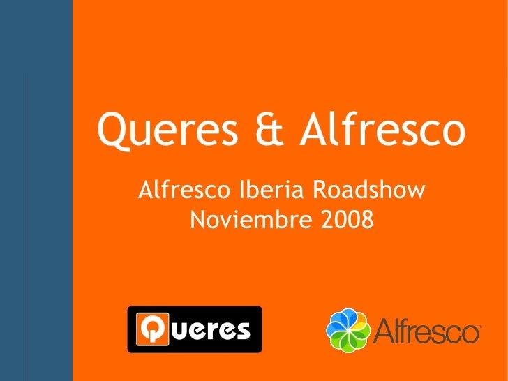 Queres & Alfresco Iberia Roadshow 2008