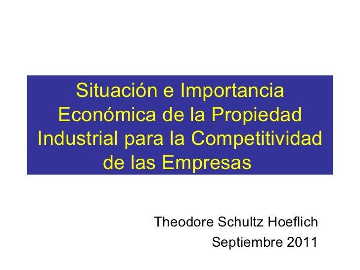 Situación e Importancia Económica de la Propiedad Industrial para la Competitividad de las Empresas  Theodore Schultz Hoef...
