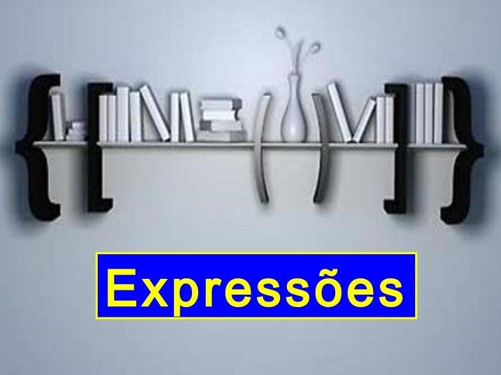 www.AulasDeMatematicaApoio.com.br  - Matemática -  Expressões