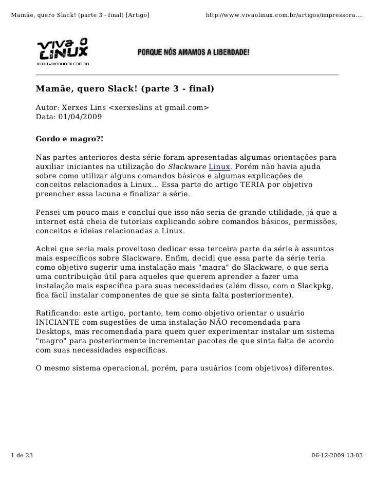 Mamãe, quero Slack! (parte 3 - final) [Artigo]         http://www.vivaolinux.com.br/artigos/impressora....               M...