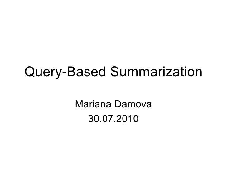 Query-Based Summarization Mariana Damova 30.07.2010