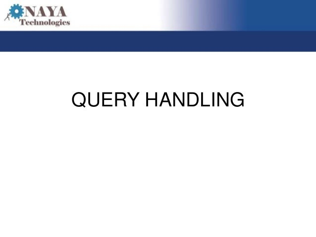 QUERY HANDLING