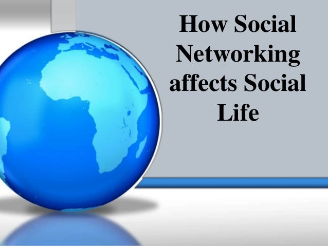 how have social networking websites affected