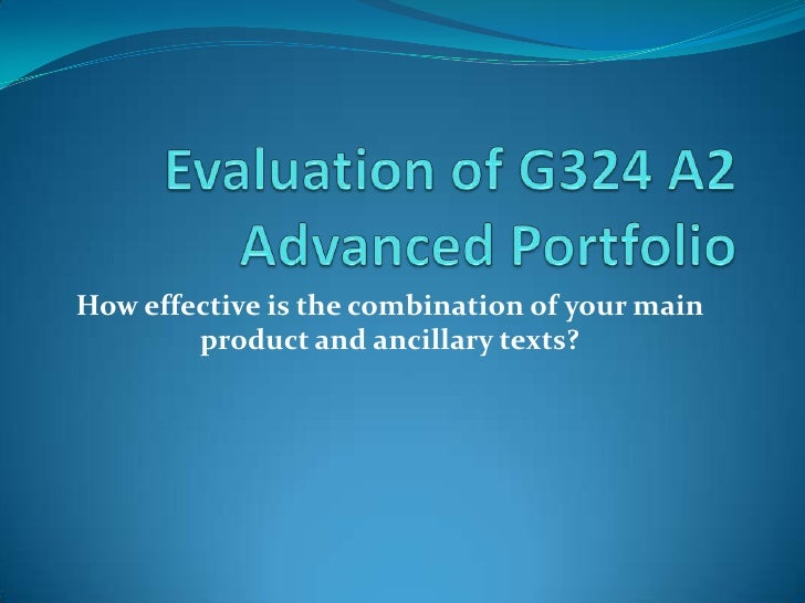 Evaluation of G324 A2 Advanced Portfolio<br />How effective is the combination of your main product and ancillary texts?<b...