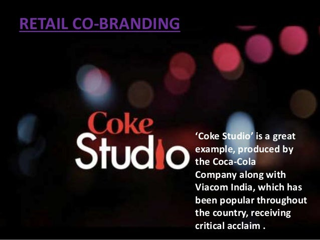 retail co branding Co branding is the utilization of two or more brands to name a new product co-branding is of two types: ingredient co-branding and composite co-branding.