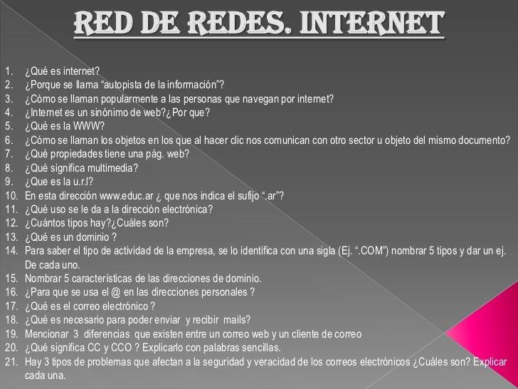 """Red de redes. internet<br />¿Qué es internet?<br />¿Porque se llama """"autopista de la información""""?<br />¿Cómo se llaman po..."""