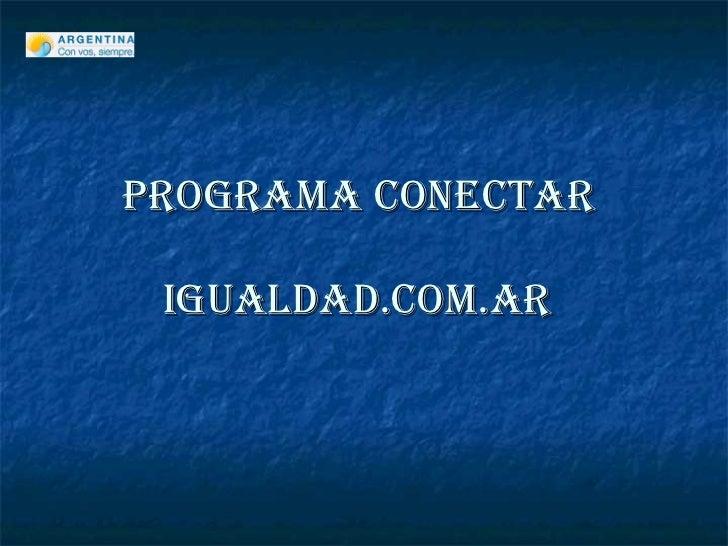 PROGRAMA CONECTAR  IGUALDAD.COM.AR
