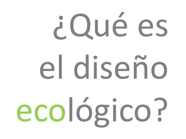 Qué es el diseño ecológico