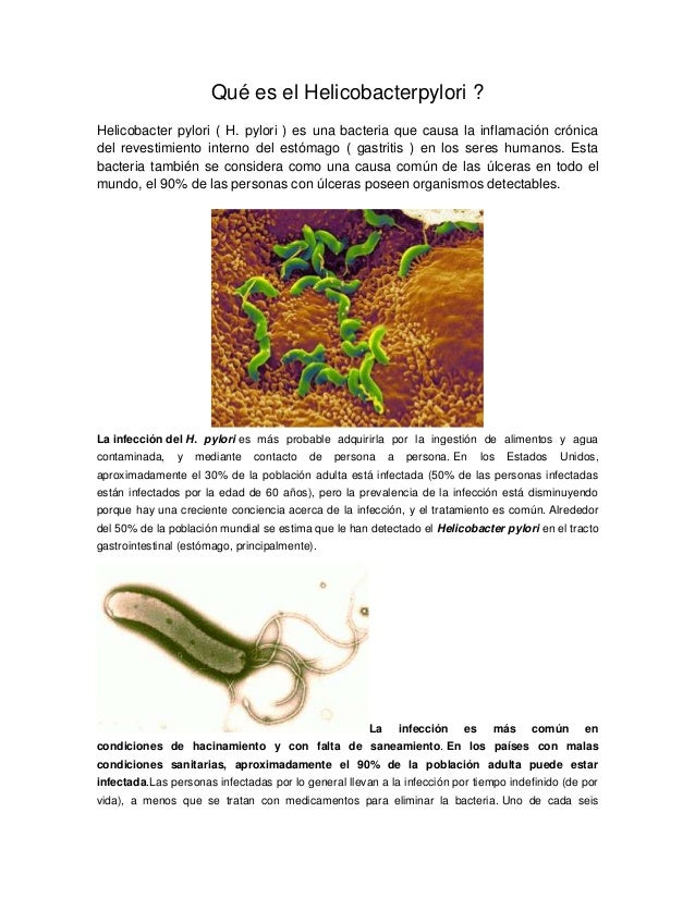 Qué es el Helicobacterpylori ? Helicobacter pylori ( H. pylori ) es una bacteria que causa la inflamación crónica del reve...