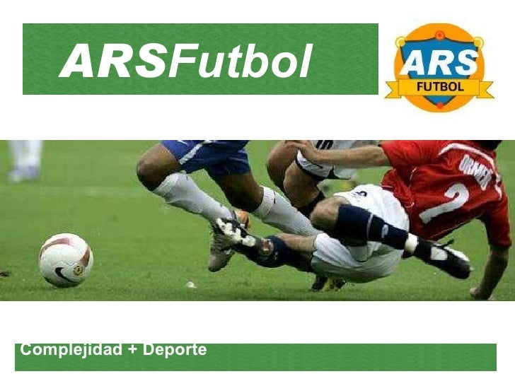 ARS Futbol Complejidad + Deporte