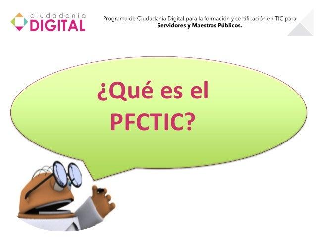 ¿Qué es el PFCTIC?