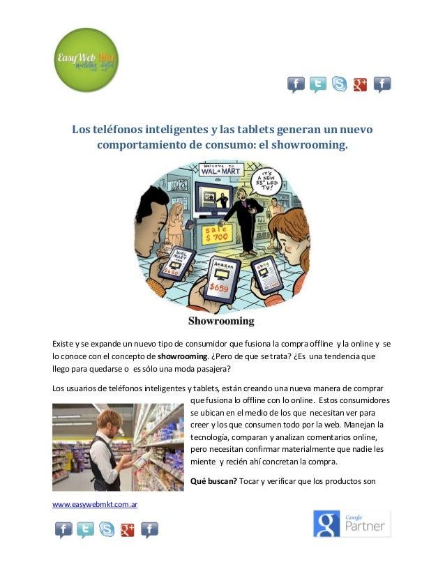 Los teléfonos inteligentes y las tablets generan un nuevo comportamiento de consumo: el showrooming.  Existe y se expande ...