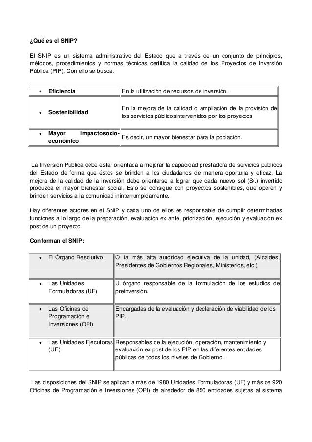 ¿Qué es el SNIP? El SNIP es un sistema administrativo del Estado que a través de un conjunto de principios, métodos, proce...