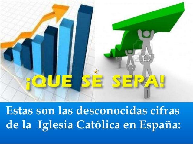 Estas son las desconocidas cifrasde la Iglesia Católica en España: