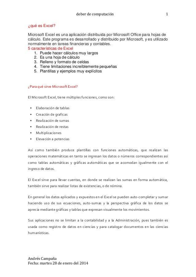 deber de computación Andrés Campaña Fecha: martes 28 de enero del 2014 1 ¿qué es Excel? Microsoft Excel es una aplicación ...