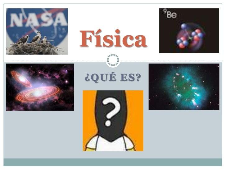 Física¿QUÉ ES?
