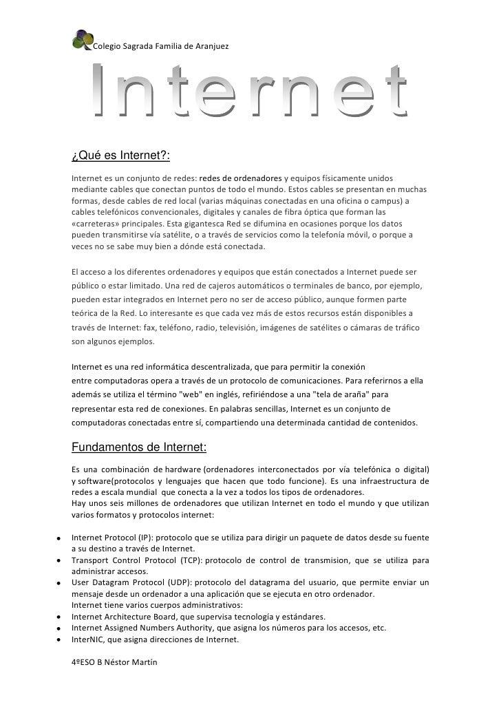Colegio Sagrada Familia de Aranjuez¿Qué es Internet?:Internet es un conjunto de redes: redes de ordenadores y equipos físi...