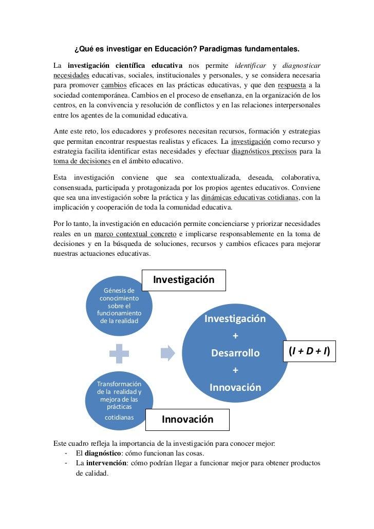 ¿Qué es investigar en Educación? Paradigmas fundamentales.La investigación científica educativa nos permite identificar y ...