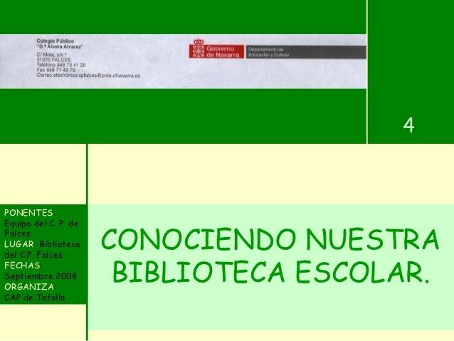 4PONENTES:Equipo del C. P. deFalces.LUGAR: Bibliotecadel C.P. Falces                      CONOCIENDO NUESTRAFECHAS:Septiem...